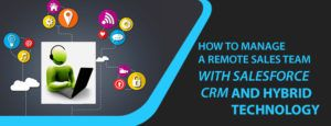 SALESFORCE CRM AND HYBRID TECHNOLOGY